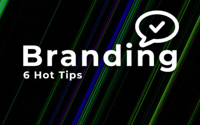 6 Top Tips for Tech Businesses When It Comes To Branding