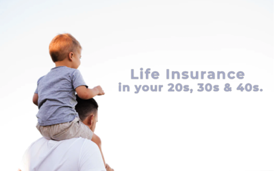 How should you view life insurance in your 20s, 30s and 40s?